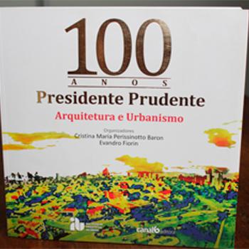 100 Anos de Presidente Prudente – Arquitetura e Urbanismo
